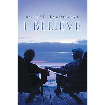 I Believe by Hardgrave & Robert
