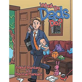 What Do Dads Do by Mahtani & Nikhil