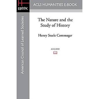 The Nature and the Study of History by Commager & Henry Steele