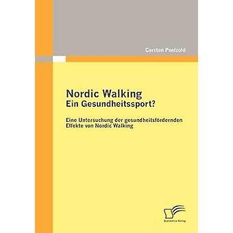 Pohjoismaiden kävely Ein Gesundheitssport jäseneltä Paetzold & C.