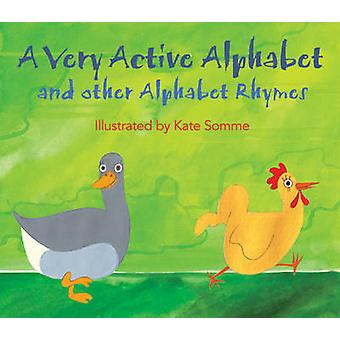A Very Active Alphabet and Other Alphabet Rhymes by Yoko Coco - Kate