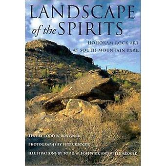 Landscape of the Spirits - Hohokam Rock Art at South Mountain Park by