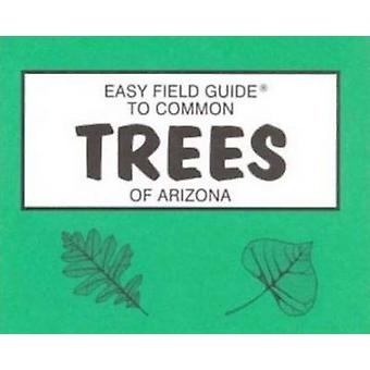 Easy Field Guide to Trees of Arizona by Dick & Sharon Nelson - 978093