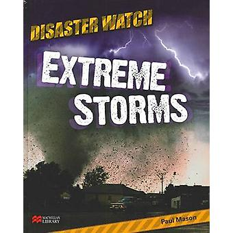 Disaster Watch - Extreme Storms by Paul Mason - 9781420284034 Book