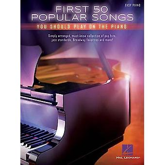 First 50 Popular Songs You Should Play on the Piano - 9781480398023 B