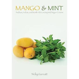 Mango & Mint - Arabian - Indian - and North African Inspired Vegan Cui