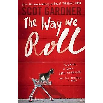 The Way We Roll by Scot Gardner - 9781743366912 Book