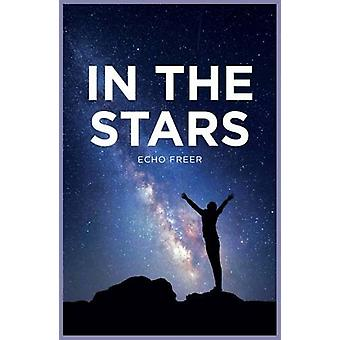 In the Stars by Echo Freer - 9781784647001 Book