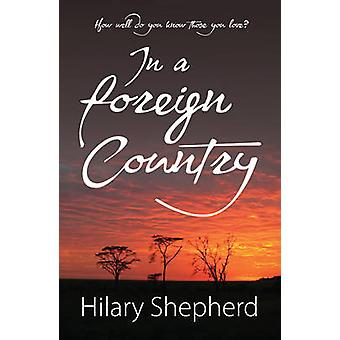 In a Foreign Country by Hilary Shepherd - 9781906784621 Book