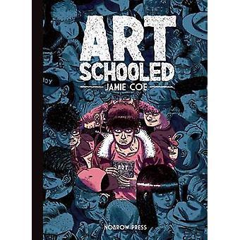 Art Schooled by Jamie Coe - 9781907704826 Book