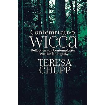 Contemplative Wicca - Reflections on Contemplative Practice for Pagans