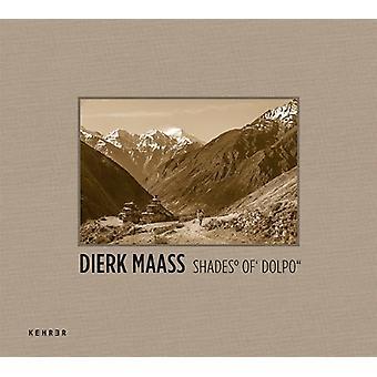 Shades of Dolpo by Dierk Maass - 9783868284737 Book
