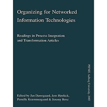 Organizing for Networked Information Technologies by Jan Damsgaard -