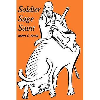 Soldier - Sage - Saint by Robert C. Neville - 9780823210367 Book