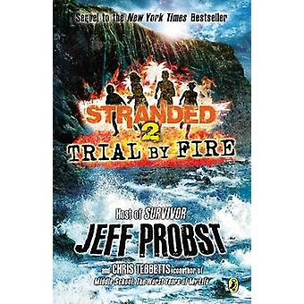 Trial by Fire by Jeff Probst - Christopher Tebbetts - 9780142424254 B