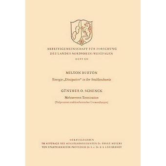 EnergieDissipation i der Strahlenchemie. MehrzentrenTermination Teilprozesse strahlenchemischer Umwandlungen av Burton & Milton