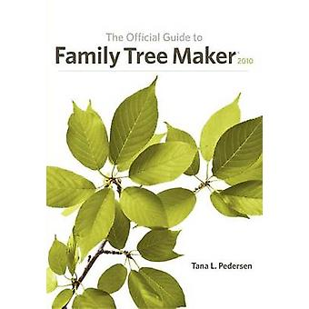 The Official Guide to Family Tree Maker by Tana L Pedersen - 97815933