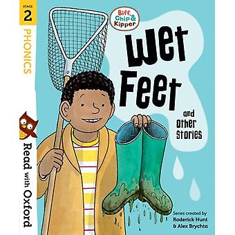 Read with Oxford Stage 2 Biff Chip and Kipper Wet Feet a by Roderick Hunt