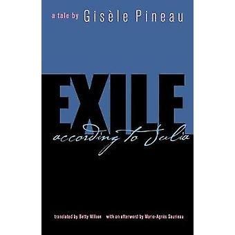 Exile According to Julia by Pineau & Gisele