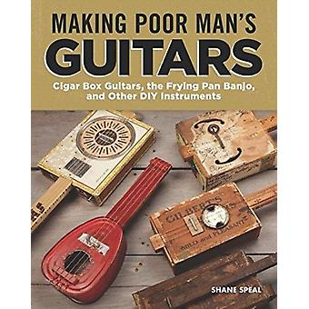 Making Poor Mans Guitars by Shane Speal