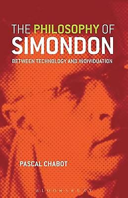The Philosophy of Simondon by Chabot & Pascal