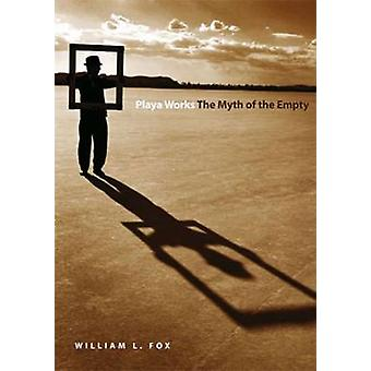 Playa Works-le mythe du vide par William L. Fox-9780874175233