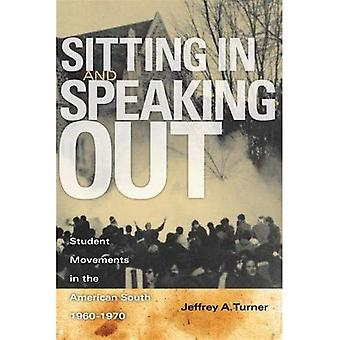 Sitting in and Speaking Out: Student Movements in the American South, 1960-1970