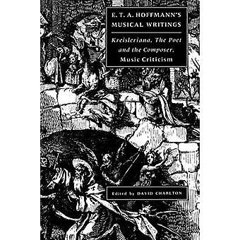 E. T. A. Hoffmanns Musical Writings door E.T. A. Hoffmann