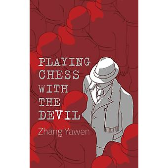Playing Chess with the Devil by Zhang & Yawen