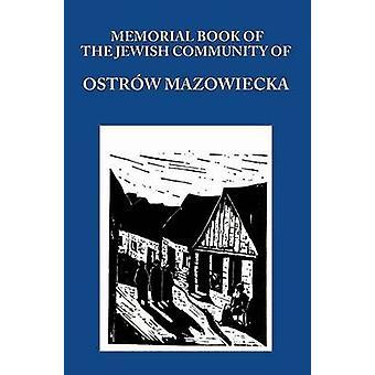 Memorial Yizkor Book of the Jewish Community of Ostrow Mazowiecka by Gordin & Aba