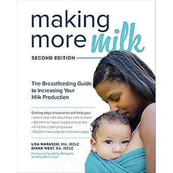 Att göra mer mjölk: amning guide till att öka din mjölkproduktion, andra upplagan