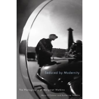 Seduced by Modernity  The Photography of Margaret Watkins by Mary O Connor & Katherine Tweedie