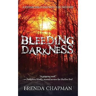 Bleeding Darkness A Stonechild and Rouleau Mystery by Chapman & Brenda