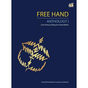 Free Hand Anthology 1  21st Century Malaysian Piano Works