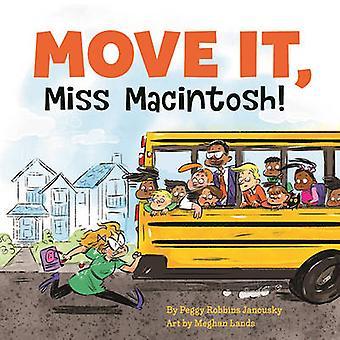 Move It - Miss Macintosh! by Peggy Robbins Janousky - 9781554518630 B