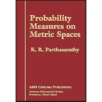 Probability Measures on Metric Spaces by K. R. Parthasarathy - 978082