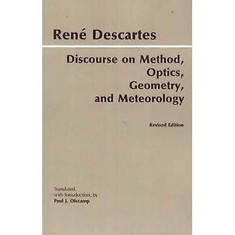 Discourse on Method - Optics - Geometry - and Meteorology by Rene Des