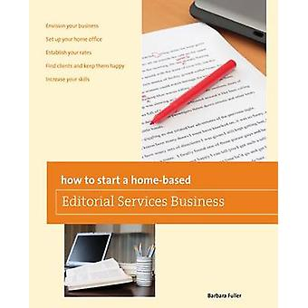How to Start a Homebased Editorial Services Business First Edition by Fuller & Barbara