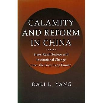 Calamity and Reform in China State Rural Society and Institutional Change Since the Great Leap Famine by Yang & Dali L.