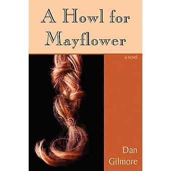 A Howl for Mayflower by Gilmore & Dan