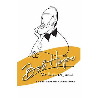 Bob Hope My Life in Jokes by Hope & Bob