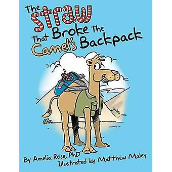 The Straw That Broke the Camels Backpack by Rose & Amelia