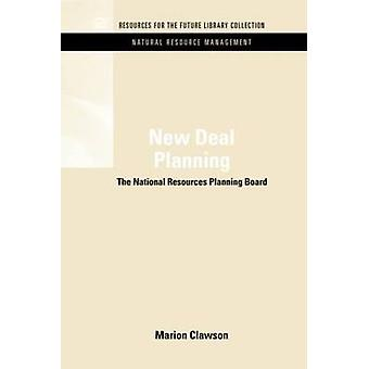 New Deal Planning The National Resources Planning Board by Clawson & Marion