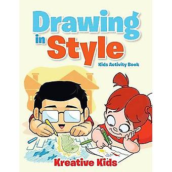 Drawing in Style  Kids Activity Book Book by Kreative Kids