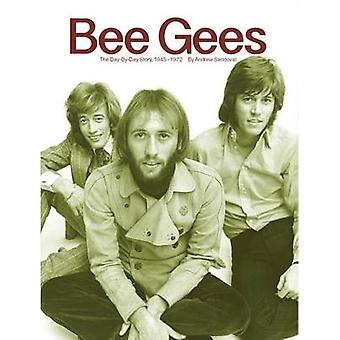 Bee Gees The DayByDay Story 19451972 by Sandoval & Andrew