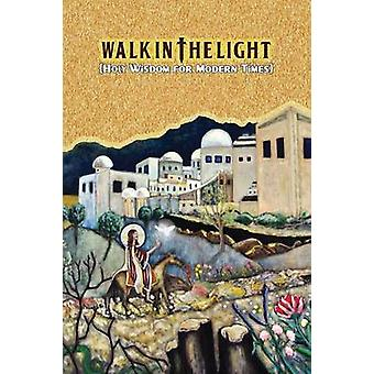 Walk in the Light Holy Wisdom for Modern Times by Osta & Andrew