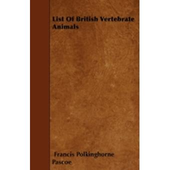 List Of British Vertebrate Animals by Pascoe & Francis Polkinghorne