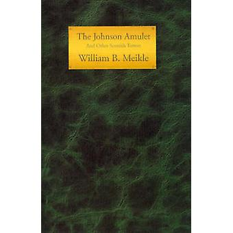 The Johnson Amulet and Other Scottish Terrors by Meikle & William B.