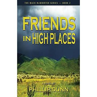 Friends in High Places by Dunn & Phillip