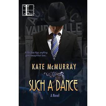 Such a Dance by McMurray & Kate